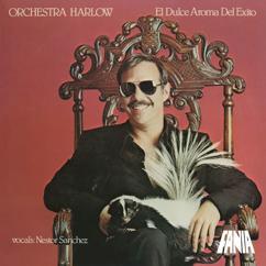 Orchestra Harlow, Nestor Sanchez: El Dulce Aroma Del Exito