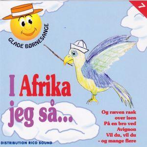 Glade Børnesange: I Afrika jeg så