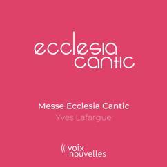 Ecclesia Cantic & Olivier Bardot: Messe Ecclesia Cantic