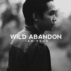 Ian Penn: Wild Abandon