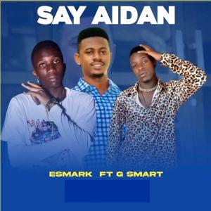 ESMARK: SAY AIDAN