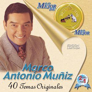 Marco Antonio Muñíz: Lo Mejor De Lo Mejor De Marco Antonio Muniz
