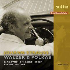 RIAS-Symphonie-Orchester & Ferenc Fricsay: Johann Strauss: Waltzer & Polkas