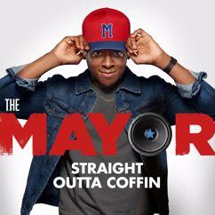 The Mayor: Straight Outta Coffin (feat. Brandon Micheal Hall, Marcel Spears & Bernard David Jones)