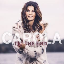 Carola: Til' The End