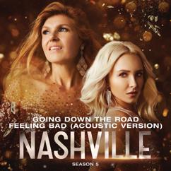 Nashville Cast: Going Down The Road Feeling Bad (Acoustic Version)