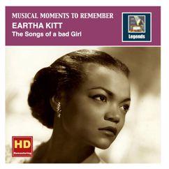 Eartha Kitt: Musical Moments To Remember: Eartha Kitt - The Songs of a bad Girl