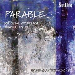 Brass Quintet München: Parable - Original Works for Brass Quintet