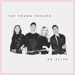 The Young Escape: So Alive