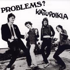 Problems?: Katupoikia
