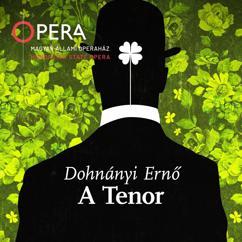 Magyar Állami Operaház Zenekara: Dohnányi Ernő: A tenor