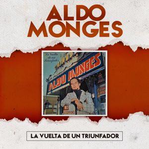 Aldo Monges: La Vuelta de un Triunfador