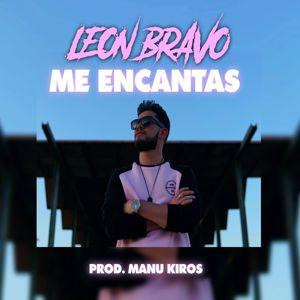 León Bravo: Me Encantas
