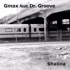 Gmax feat. Dr. Groove: Shalina