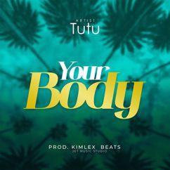Tutu (Tz): Your Body