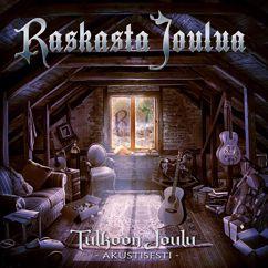 Various Artists: Raskasta Joulua - Tulkoon Joulu - Akustisesti