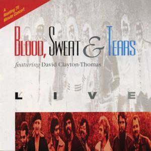 Blood, Sweat & Tears: Live (feat. David Clayton-Thomas)