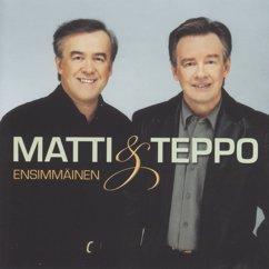 Matti ja Teppo: Ensimmäinen