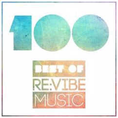Various Artists: 100 - Best of Re:Vibe Music