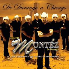 Grupo Montéz De Durango: De Durango A Chicago