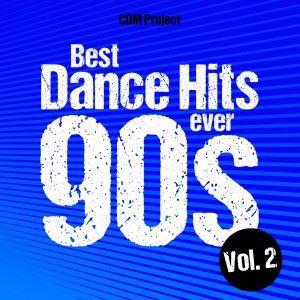 CDM Project: Best Dance Hits Ever 90s, Vol. 2