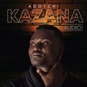 Adotchi: Kazana