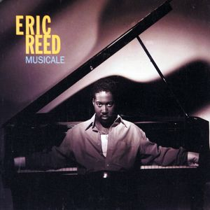 Eric Reed: Musicale