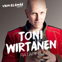 Toni Wirtanen: Ratapiha (Vain elämää kausi 7)