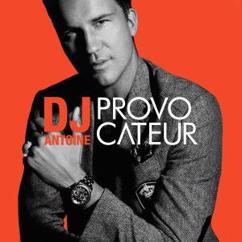 DJ Antoine: Provocateur