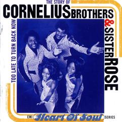 Cornelius Brothers & Sister Rose: Too Late To Turn Back Now