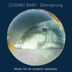 Cosmic Baby: Sternsprung - Music for an Oceanic Radioplay