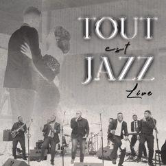 Tout est Jazz: Tout est Jazz