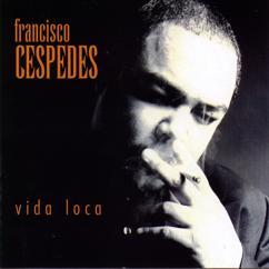 Francisco Cespedes: Como Si El Destino