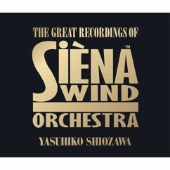 Siena Wind Orchestra: Great Recordings of SIENA Wind Orchestra