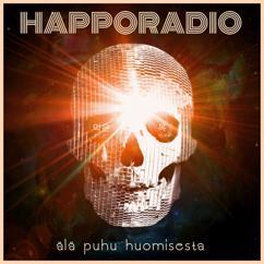 Happoradio: Älä puhu huomisesta