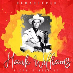 Hank Williams: I Can't Help It (Remastered)