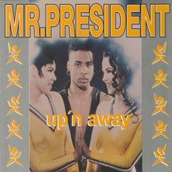 Mr. President: Up'n Away (Radio Mix)