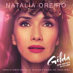 Natalia Oreiro: Gilda, No Me Arrepiento de Este Amor (Banda de Sonido Original de la Película)