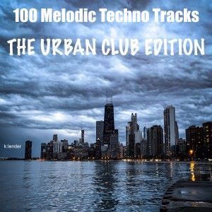 Various Artists: 100 Melodic Techno Tracks: The Urban Club Edition