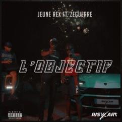 Jeune Rex feat. Zeguerre: L'objectif