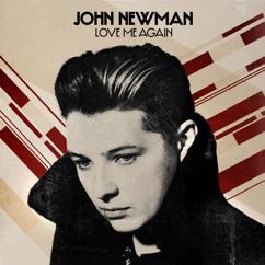 John Newman: Love Me Again