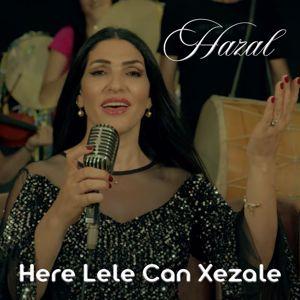 Hazal: Here Lele Can Xezale