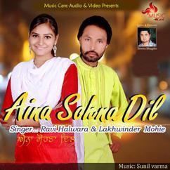 Ravi Halwara feat. Lakhwinder Mohie: Aina Sohna Dil