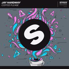Jay Hardway: Coffee Please