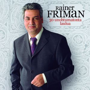 Rainer Friman: 30 Unohtumatonta Laulua