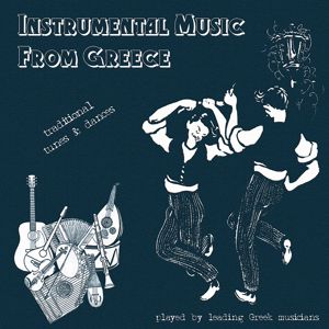 Various Artists: Instrumental Music from Greece. Traditional Tunes and Dances Played by Leading Greek Musicians