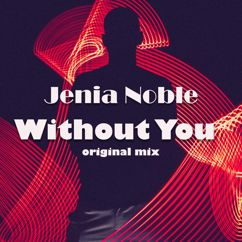 Jenia Noble: Without You