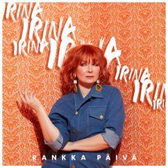 Irina: Rankka päivä