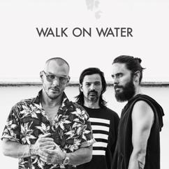 Thirty Seconds To Mars: Walk On Water