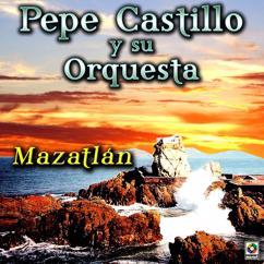 Pepe Castillo y Su Orquesta: Mazatlán